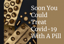 Soon You Could Treat Covid-19 With A Pill - My Geek Score