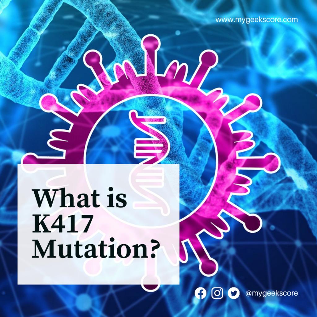What is k417n Mutation - My Geek Score