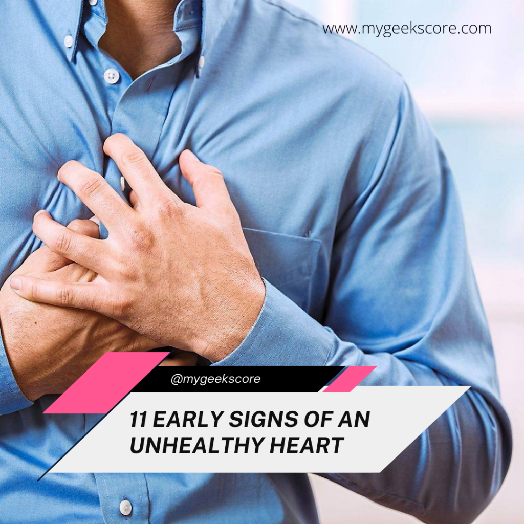 11 Early Signs Of An Unhealthy Heart - My Geek Score