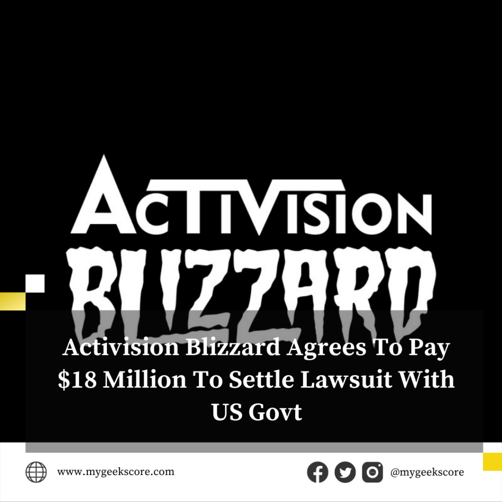 Activision Blizzard Agrees To Pay $18 Million To Settle Lawsuit With US Govt - My Geek Score