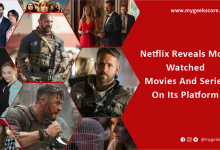 Netflix Reveals Most Watched Movies And Series On Its Platform - My Geek Score